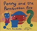 Penny and the Punctuation Bee by Moira Rose…