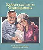 Robert Lives With His Grandparents by Martha…