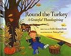 Round the Turkey: A Grateful Thanksgiving by…