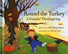 Round the Turkey: A Grateful Thanksgiving by…
