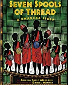Seven Spools of Thread: A Kwanzaa Story by…