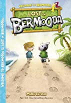 Lost in Bermooda (Welcome to Bermooda!) by…