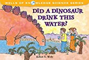 Did a Dinosaur Drink This Water? (Wells of…