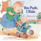 Margot Apple,Abby Levine,Margot (ILT) Apple: You Push, I Ride