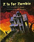 Z is for Zombie by Merrily Kutner