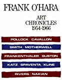 O&#39;Hara, Frank: Art Chronicles: 1954-1966