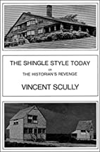The Shingle Style Today: Or The…