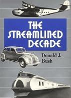 The Streamlined Decade by Donald J. Bush