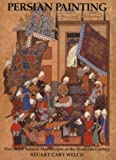 Welch, Stuart Cary: Persian Painting : Five Royal Safavid Manuscripts of the Sixteenth Century