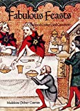 Cosman, Madeleine Pelner: Fabulous Feasts: Medieval Cookery and Ceremony