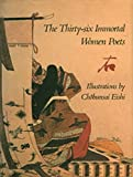 Pekarik, Andrew J.: The Thirty-Six Immortal Women Poets: A Poetry Album With Illustrations