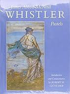James Abbott McNeill Whistler: Pastels by…