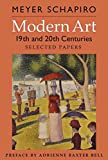 Schapiro, Meyer: Modern Art: 19th and 20th Centuries: Selected Papers (Revised Edition) (His Selected Papers (George Braziller))