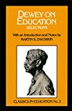 John Dewey: Dewey on Education (Classics in Education Series)