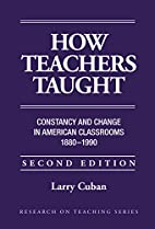 How Teachers Taught: Constancy and Change in…