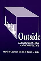 Inside/Outside: Teacher Research and…