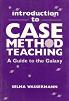Introduction to Case Method Teaching: A…
