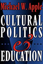 Cultural Politics and Education by Michael…
