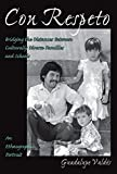 Guadalupe Valdes: Con Respeto: Bridging the Distances Between Culturally Diverse Families and Schools : An Ethnographic Portrait