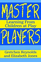 Master Players: Learning from Children at…