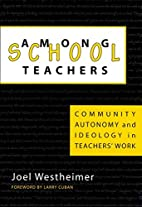 Among School Teachers: Community, Autonomy,…