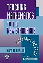 Teaching mathematics to the new standards :…