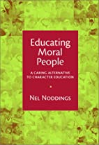 Educating Moral People: A Caring Alternative…