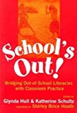 Glynda A. Hull: School's Out: Bridging Out-Of-School Literacies With Classroom Practice (Language and Literacy Series (Teachers College Pr))
