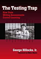 The Testing Trap: How State Writing…