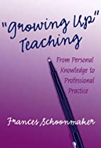 Growing Up Teaching: From Personal…