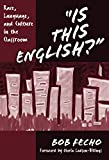 "Fecho, Bob: Is This English?"": Race, Language, and Culture in the Classroom"