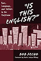 Is This English?: Race, Language, and…