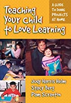 Teaching Your Child to Love Learning: A…