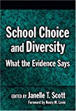 Scott, Janelle: School Choice And Diversity: What The Evidence Says