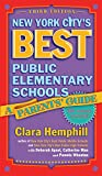 Hemphill, Clara: New York City's Best Public Elementary Schools: A Parent's Guide