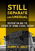 Still Separate and Unequal: Segregation and…