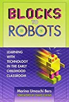 Blocks to Robots: Learning with Technology…