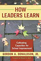 How Leaders Learn: Cultivating Capacities…