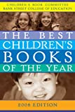 Bank Street College of Education: The Best Children's Books of the Year, 2008 (Best Children's Books of the Year)