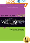 Teaching the New Writing: Technology, Change, and Assessment in the 21st-Century Classroom (Language & Literacy Series) (Language and Literacy Series)