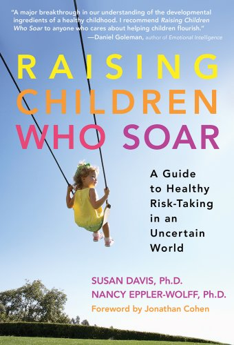 raising-children-who-soar-a-guide-to-healthy-risk-taking-in-an-uncertain-world