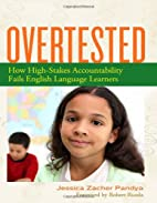 Overtested: How High-Stakes Accountability…