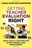 Linda Darling-Hammond: Getting Teacher Evaluation Right: What Really Matters for Effectiveness and Improvement
