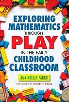 Exploring Mathematics Through Play in the…