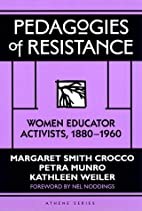 Pedagogies of Resistance: Women Educator…