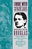 Douglas, H.K.: I Rode With Stonewall