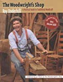 Underhill, Roy: The Woodwright's Shop: A Practical Guide to Traditional Woodcraft