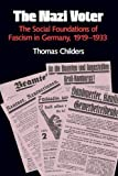 Childers, Thomas: The Nazi Voter: The Social Foundations of Fascism in Germany, 1919-1933