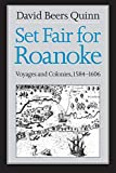 Quinn, David Beer: Set Fair for Roanoke: Voyages and Colonies 1584-1606
