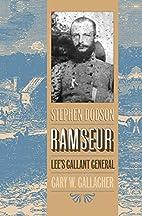 Stephen Dodson Ramseur: Lee's Gallant…